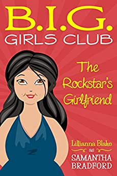 The Rockstar's Girlfriend (B.I.G. Girls Club, Book 1) by [Lillianna Blake]