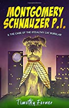 Montgomery Schnauzer P.I. and the Case of the Stealthy Cat Burglar