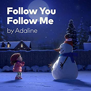 Follow You Follow Me (feat. Adaline) [Lily & The Snowman by Cineplex]