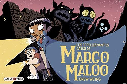 Los espeluznantes casos de Margo Maloo: Quizá algún día necesites a una mediadora de monstruos. ¡Te presentamos a la mejor! (Novela gráfica)