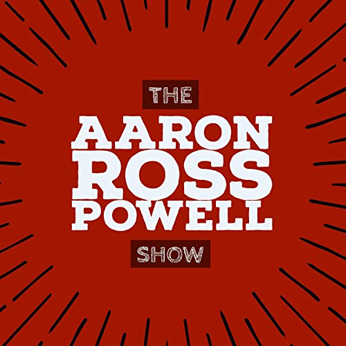 Aaron Ross Powell Show Podcast By Aaron Ross Powell cover art