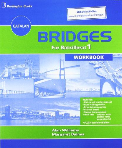 Bridges For Batxillerat 1. Workbook
