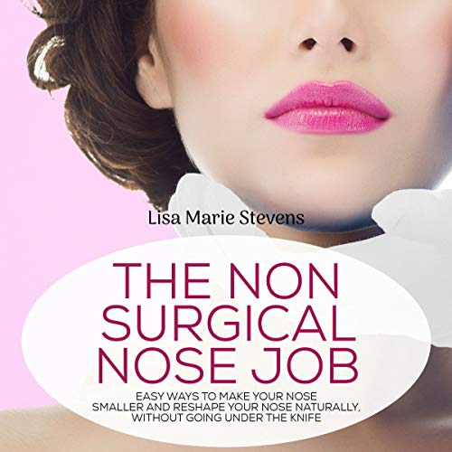 The Non-Surgical Nose Job audiobook cover art