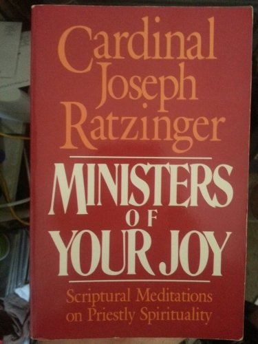Ministers of Your Joy: Scriptural Meditations on Priestly Spirituality