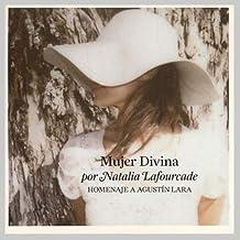 Mujer Divina-Homenaje a Agustin Lara