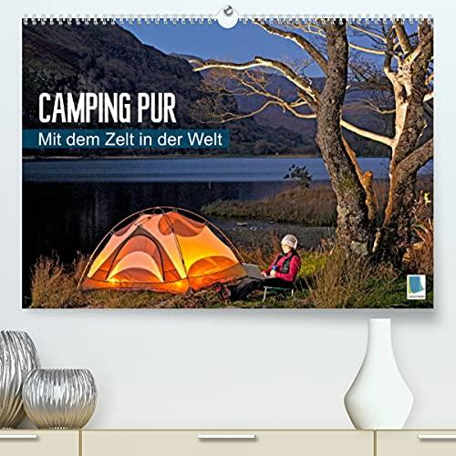 Camping pur - Mit dem Zelt in der Welt (Premium, hochwertiger DIN A2 Wandkalender 2022, Kunstdruck in Hochglanz)