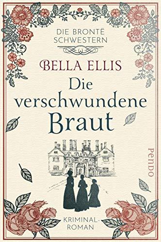 Buchseite und Rezensionen zu 'Die verschwundene Braut' von Ellis, Bella