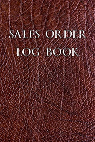 Sales Order Log Book: Sales Order Log Keep Track of Your Customer, Purchase Order Forms, for Online Businesses and Retail Store