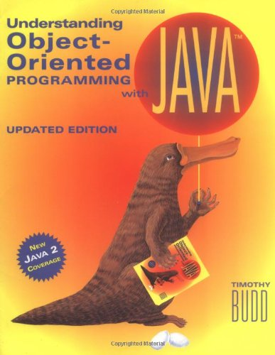Understanding Object-Oriented Programming With Java: Updated Edition (New Java 2 Coverage)