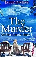 The Murder (50-Plus Condo Book 1)
