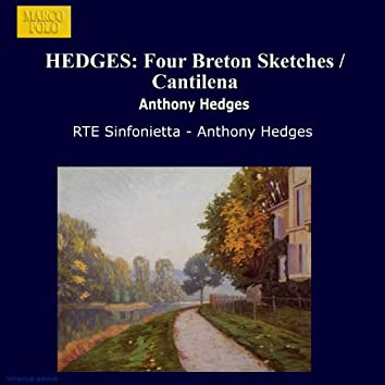 Hedges: Four Breton Sketches / Cantilena