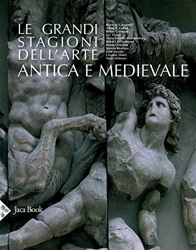 Le grandi stagioni dell'arte antica e medievale. Ediz. illustrata