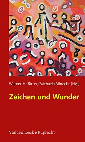 Zeichen und Wunder: Interdisziplinäre Zugänge (Biblisch-theologische Schwerpunkte, Band 31)