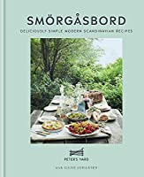 Smoergåsbord: Deliciously Simple Modern Scandinavian Recipes