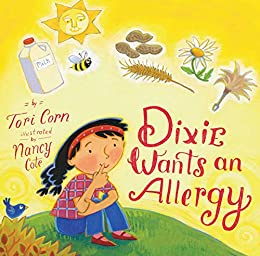 Dixie Wants an Allergy by [Tori Corn, Nancy Cote]
