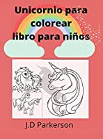 Unicornio para colorear libro para niños: Libro para colorear de unicornios - Para niños de 7 años o más - Para niños de 8 a 12 años - Libro de actividades