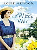 A Wife's War: A return to Woodicombe House... (The Woodicombe House Sagas Book 2)