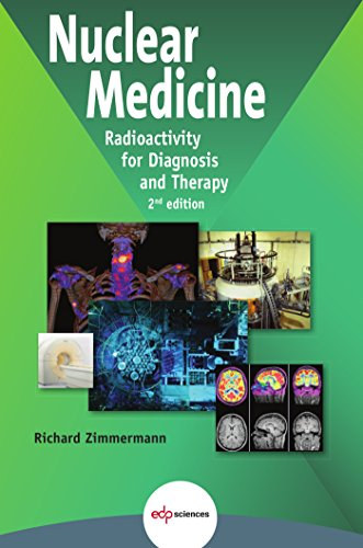 Nuclear Medicine: Radioactivity for diagnosis and therapy (English Edition)