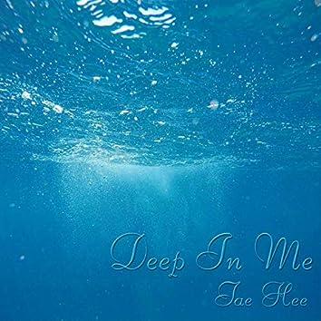 Deep In Me
