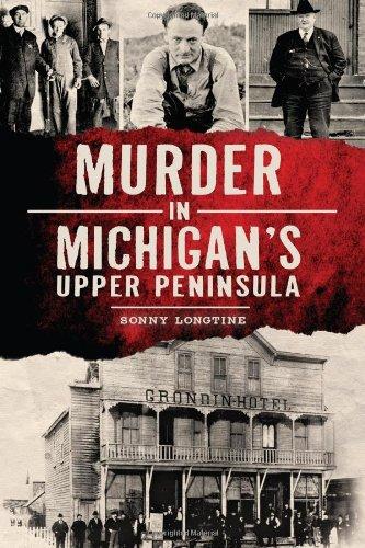 Murder in Michigan's Upper Peninsula (Murder & Mayhem)