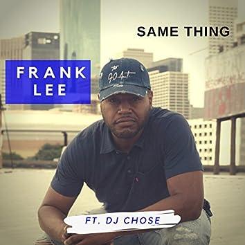 Same Thing (feat. Dj. Chose)