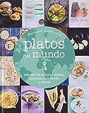 Platos del mundo: más de 170 platos salados, consejos culinarios y trucos