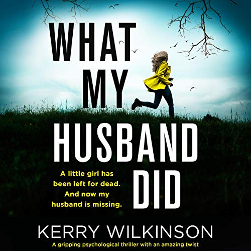 What My Husband Did Audiobook By Kerry Wilkinson cover art