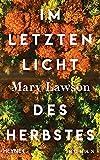 Im letzten Licht des Herbstes von Mary Lawson
