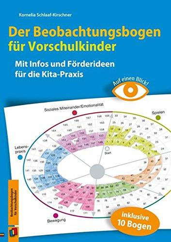 Auf einen Blick: Der Beobachtungsbogen für Vorschulkinder: Mit Infos und Förderideen für die Kita-Praxis: Mit Infos und Frderideen fr die Kita-Praxis