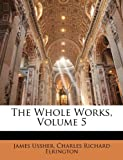 The Whole Works, Volume 5