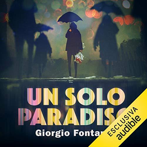 Un solo paradiso                   Di:                                                                                                                                 Giorgio Fontana                               Letto da:                                                                                                                                 Alessandro Parise                      Durata:  4 ore e 16 min     13 recensioni     Totali 3,8