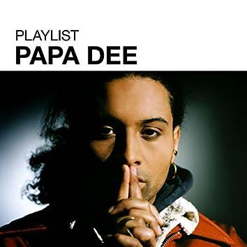 Playlist: Papa Dee