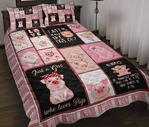 Just A Girl Loves Pig Quilt All-Season King Queen Twin Size Beach Trips, Quilt Sets Birthday Thanksgiving Xmas for Dad Mom Husband Wife Kids Son Daughter