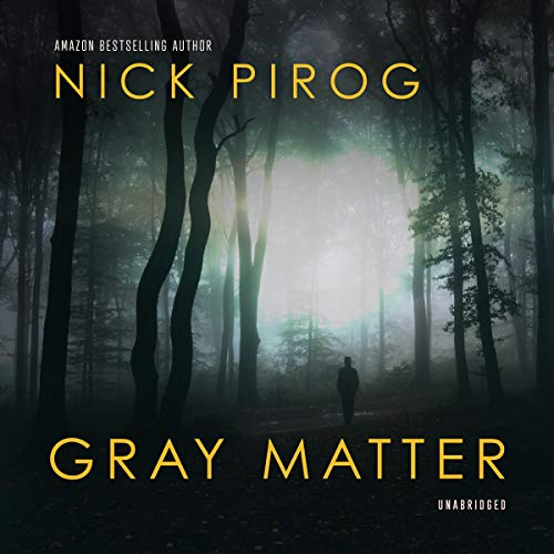 Gray Matter                   De :                                                                                                                                 Nick Pirog                               Lu par :                                                                                                                                 Johnny Heller                      Durée : 9 h et 4 min     Pas de notations     Global 0,0