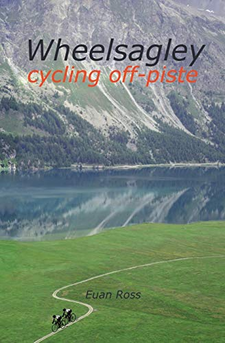 Wheelsagley: Cycling Chronicles and Short Stories