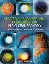 Strategic Organizational Communication: In a Global Economy by Conrad, Charles R. Published by Wiley-Blackwell 7th (seventh) edition (2012) Paperback