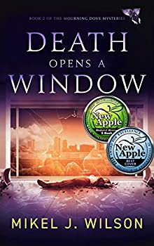 Death Opens a Window  Mourning Dove Mysteries Book 2