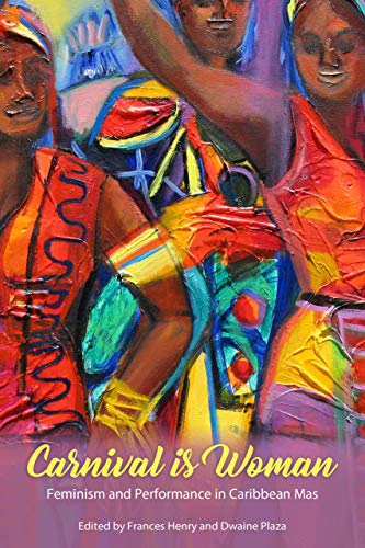 Carnival Is Woman: Feminism and Performance in Caribbean Mas (Caribbean Studies Series) (English Edition)