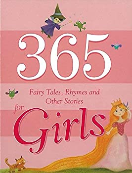 Hardcover 365 Fairy Tales, Rhymes And Other Stories For Girls Book