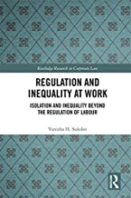 Regulation and Inequality at Work: Isolation and Inequality Beyond the Regulation of Labour (Routledge Research in Corporate Law) (English Edition)