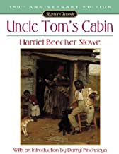 Uncle Tom's Cabin: Or, Life Among the Lowly (Signet Classics) (English Edition)