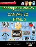 Techniques créatives avec canvas 2d de html 5: Avec NetBeans 8