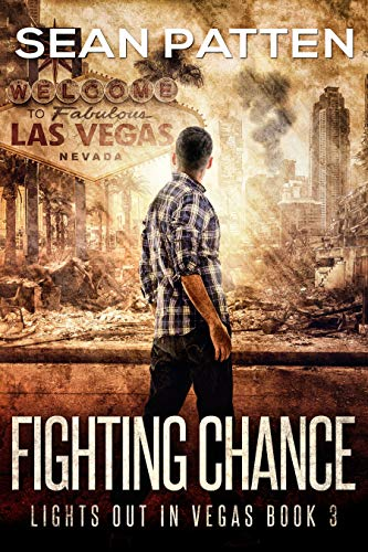 Fighting Chance - A Post-Apocalyptic EMP Thriller (Lights Out in Vegas Book 3) (English Edition)