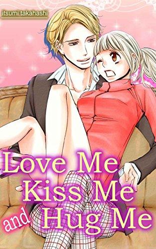 Love Me Kiss Me and Hug Me (TL Manga) (English Edition)