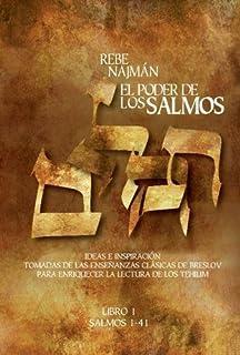 El Poder de los Salmos - Libro I - Salmos 1-41: Ideas e Inspiracion Tomadas de las ensenanzas clasicas de Breslov Para enr...