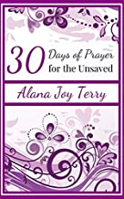Thirty Days of Prayer for the Unsaved (Devotions for Christian Women)