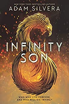 Infinity Son (Infinity Cycle Book 1) by [Adam Silvera]