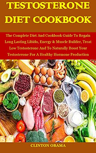 Testosterone Diet Cookbook (English Edition)