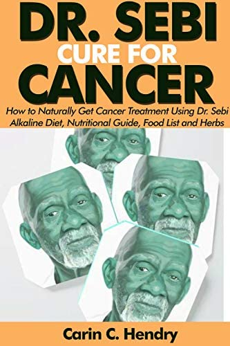 DR SEBI CURE FOR CANCER How to Naturally Get Cancer Treatment Using Dr Sebi Alkaline Diet Nutritional product image