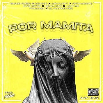 """""""Por Mamita"""""""